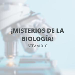 STEAM 010 - Mayo - ¡Misterios de la biología!