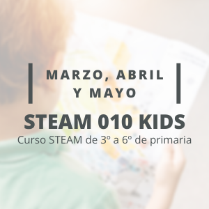 STEAM 010 Kids - Marzo, Abril y Mayo