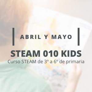 STEAM 010 Kids - Abril y Mayo